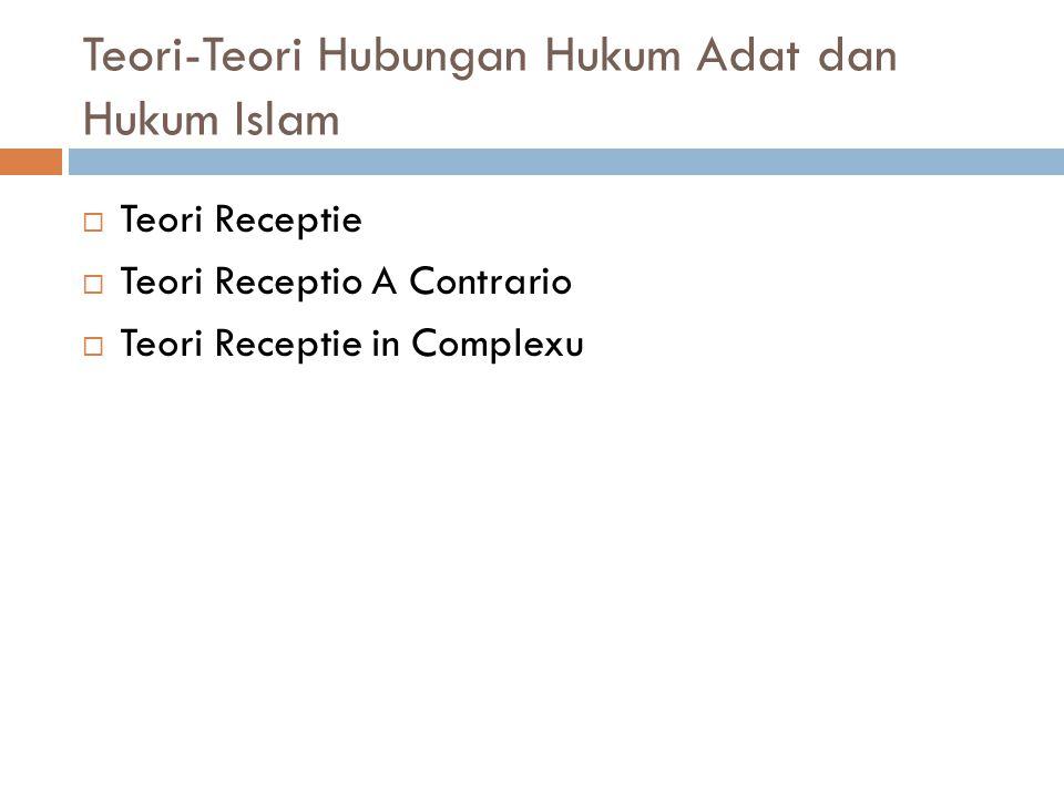  Hukum Adat dan Hukum Islam saling terkait dan tidak bertentangan.