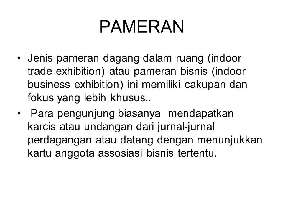 PAMERAN Jenis pameran dagang dalam ruang (indoor trade exhibition) atau pameran bisnis (indoor business exhibition) ini memiliki cakupan dan fokus yan