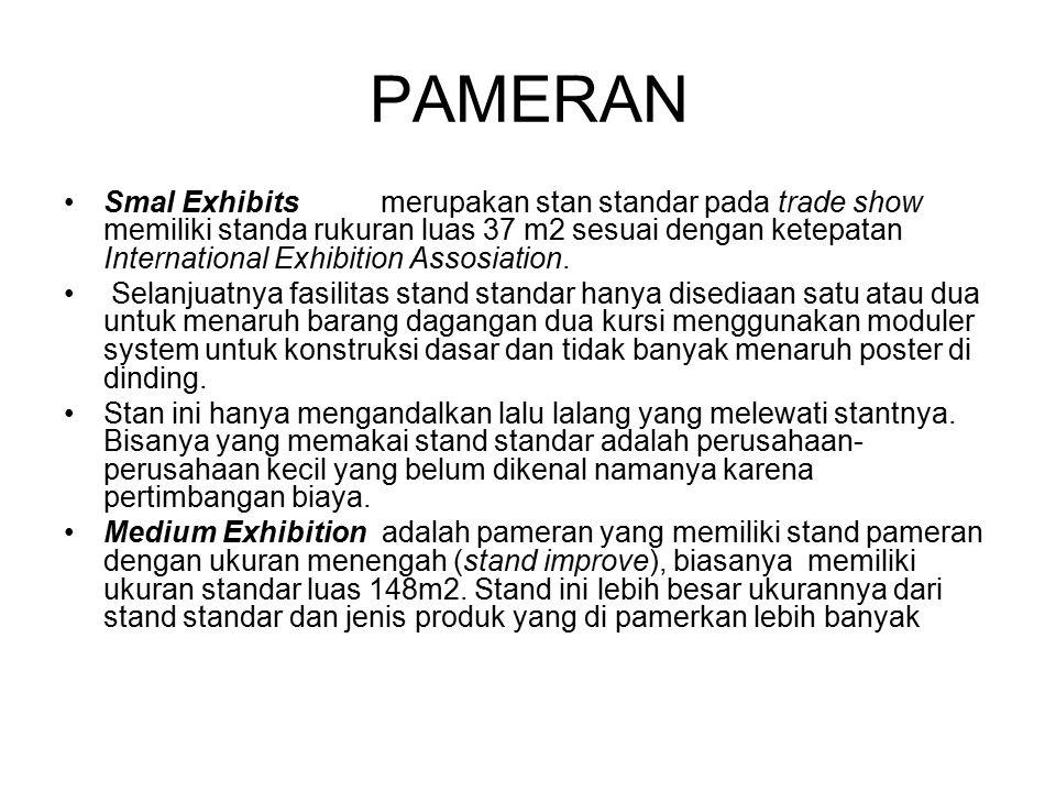 PAMERAN Smal Exhibitsmerupakan stan standar pada trade show memiliki standa rukuran luas 37 m2 sesuai dengan ketepatan International Exhibition Assosi