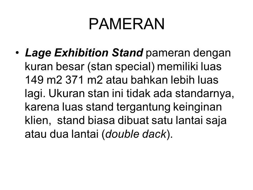 PAMERAN Lage Exhibition Stand pameran dengan kuran besar (stan special) memiliki luas 149 m2 371 m2 atau bahkan lebih luas lagi. Ukuran stan ini tidak