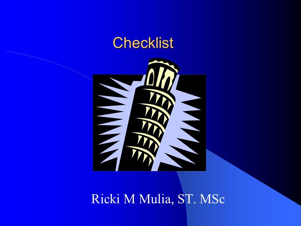 Checklist Ricki M Mulia, ST. MSc