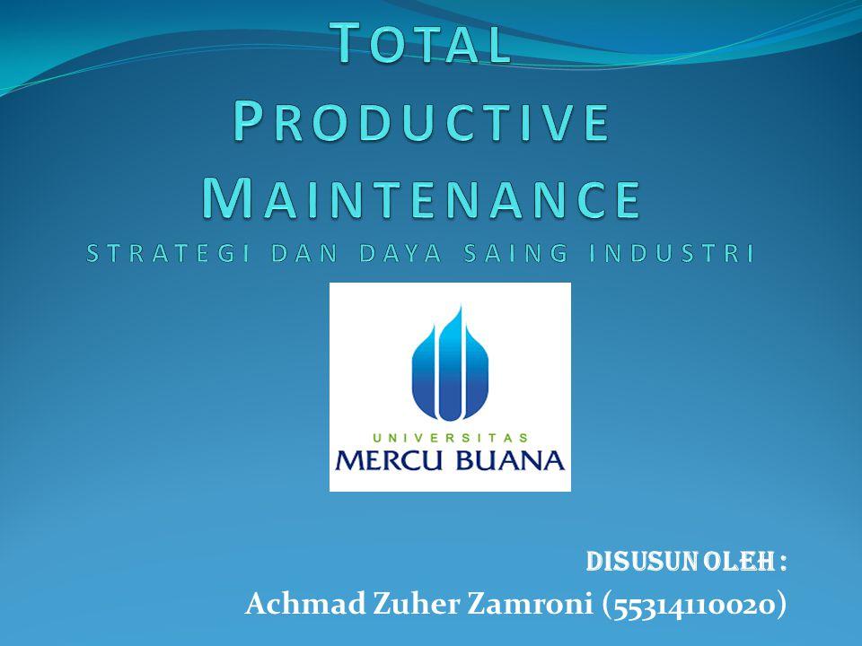 Disusun oleh : Achmad Zuher Zamroni (55314110020)