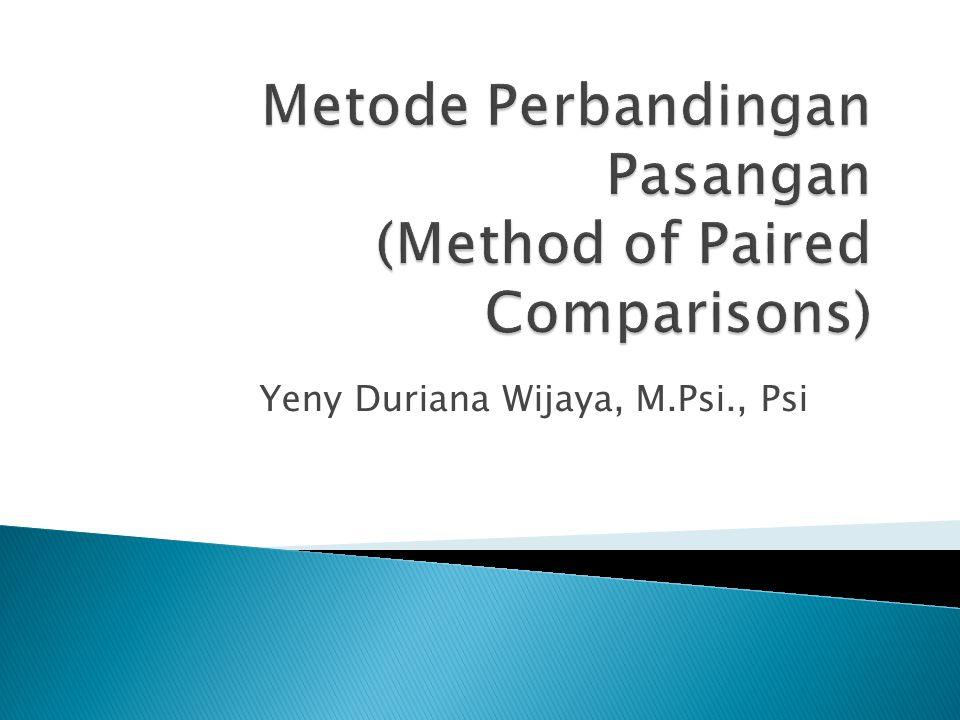  Beberapa objek atau atribut psikologis dapat diletakkkan di sepanjang suatu kontinum psikologis berdasarkan nilai skalanya yg ditentukan oleh hasil perkiraan subjektif (judgment).