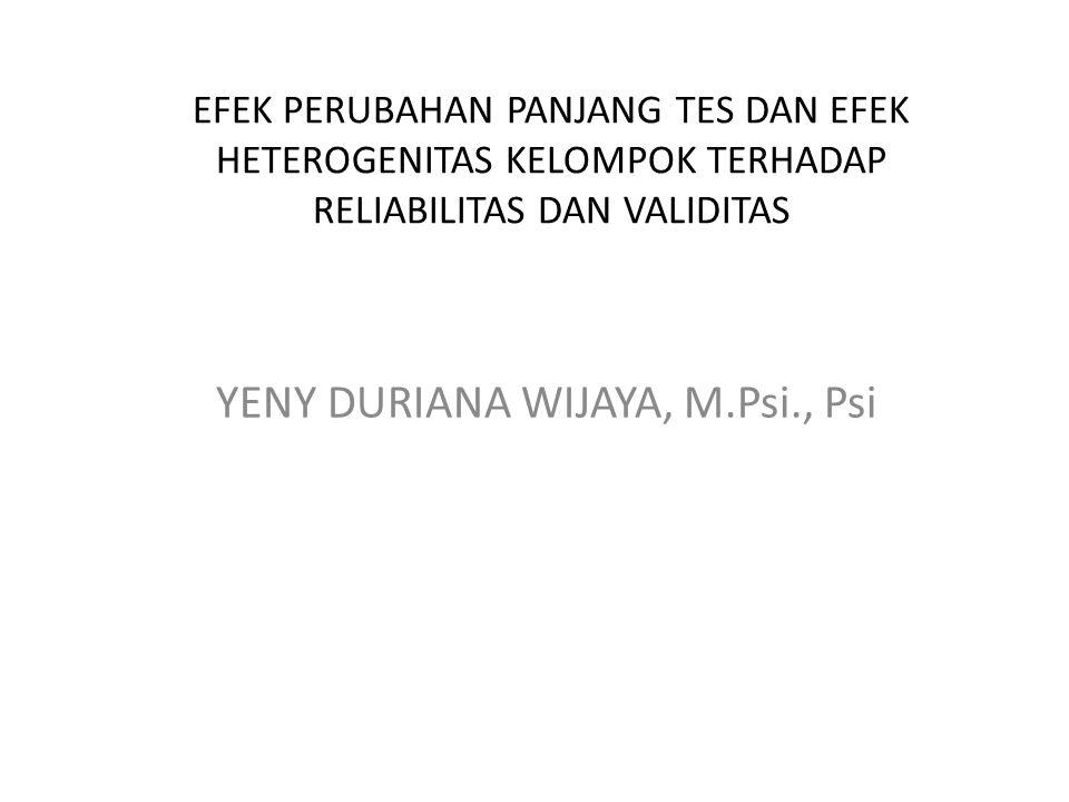 Efek perubahan panjang tes perubahan panjang tes : perubahan pada jumlah aitem tes Efek terhadap reliabilitas prediksi efek perubahan panjang tes : ρxx' = kρyy'/(k-1)ρyy' ρxx'= prediksi reliabilitas tes setelah panjangnya berubah ρyy'= reliabilitas tes sebelum panjangnya berubah k = perubahan perpanjangan aitem Efek terhadap validitas prediksi efek perubahan panjang tes ρxz= kρyz/√(k+k(k-1) ρyy') ρxz; prdiksi validitas tes setelah panjangnya berubah ρyy': reliabilitas tes sebelum panjangnya berubah ρyz: validitas tes sebelum panjangnya berubah