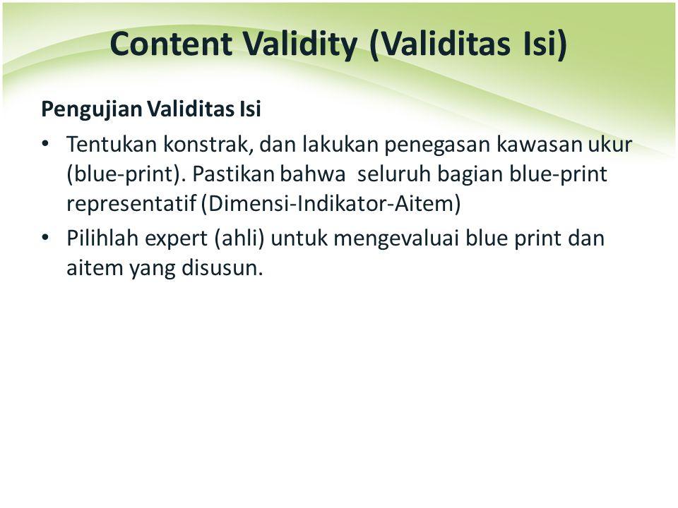 Pengujian Validitas Isi Tentukan konstrak, dan lakukan penegasan kawasan ukur (blue-print). Pastikan bahwa seluruh bagian blue-print representatif (Di