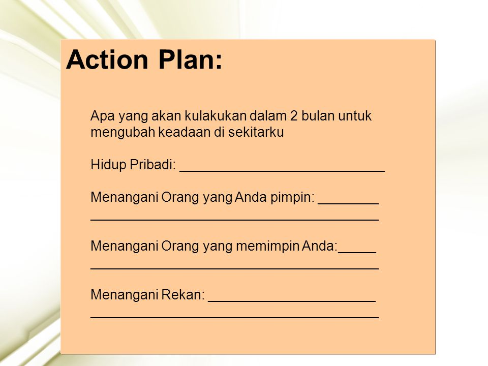 25 Action Plan: Apa yang akan kulakukan dalam 2 bulan untuk mengubah keadaan di sekitarku Hidup Pribadi: ___________________________ Menangani Orang y