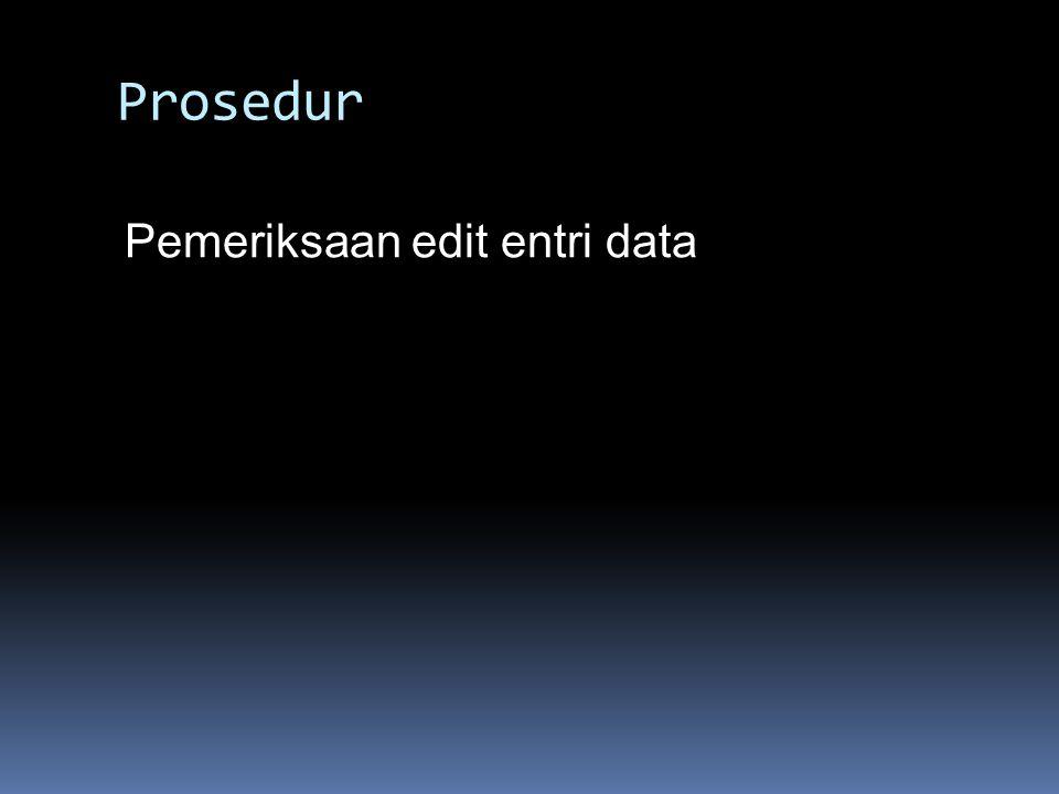 Prosedur Pemeriksaan edit entri data