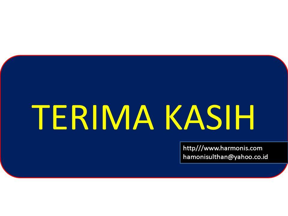 TERIMA KASIH http///www.harmonis.com hamonisulthan@yahoo.co.id