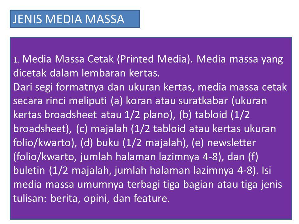 1.Media Massa Cetak (Printed Media). Media massa yang dicetak dalam lembaran kertas.