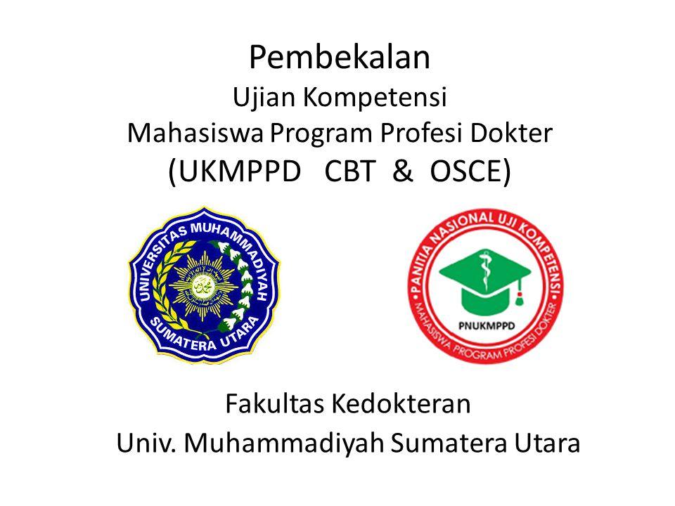 Pembekalan Ujian Kompetensi Mahasiswa Program Profesi Dokter (UKMPPD CBT & OSCE) Fakultas Kedokteran Univ. Muhammadiyah Sumatera Utara
