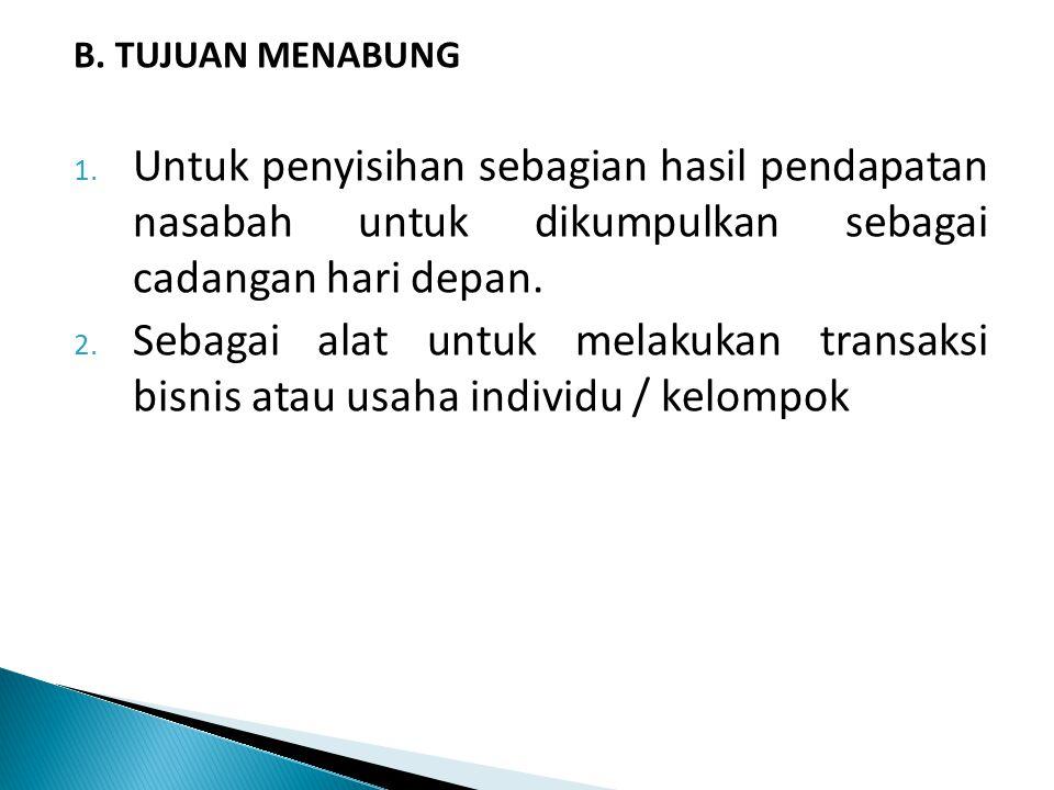 B.TUJUAN MENABUNG 1.