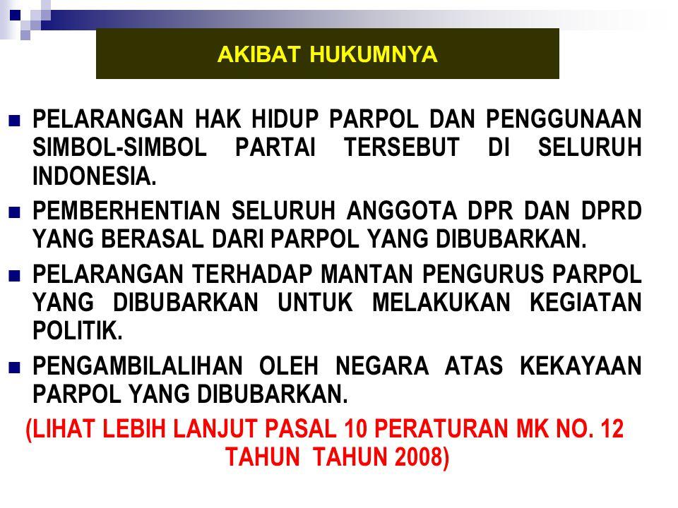 PELARANGAN HAK HIDUP PARPOL DAN PENGGUNAAN SIMBOL-SIMBOL PARTAI TERSEBUT DI SELURUH INDONESIA. PEMBERHENTIAN SELURUH ANGGOTA DPR DAN DPRD YANG BERASAL