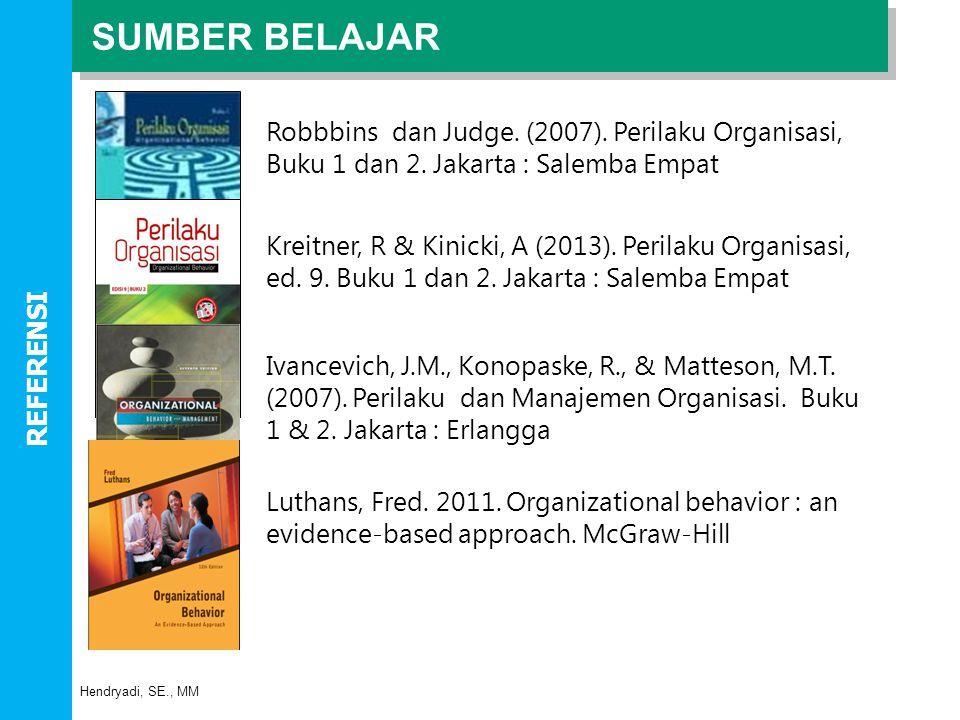 Robbbins dan Judge. (2007). Perilaku Organisasi, Buku 1 dan 2. Jakarta : Salemba Empat Kreitner, R & Kinicki, A (2013). Perilaku Organisasi, ed. 9. Bu