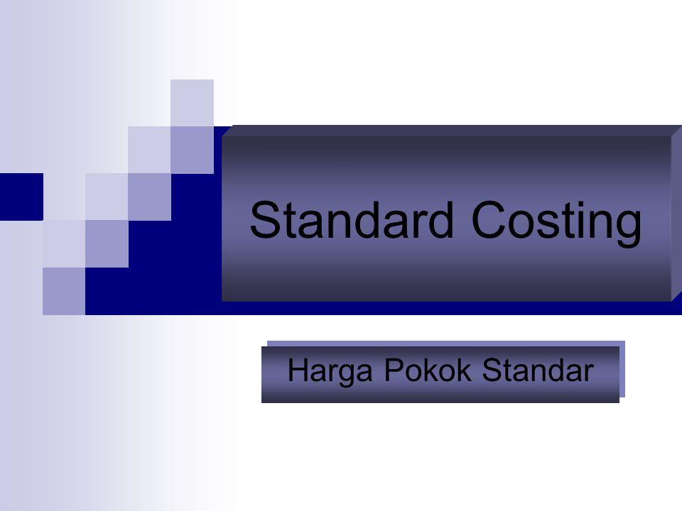 Harga pokok standar untuk menghasilkan satu helai kemeja adalah sebagai berikut : Biaya bahan baku 2 m @ Rp 12.500 = Rp 25.000 Biaya tenaga kerja langsung 5 jkl @ Rp 2.000 = Rp 10.000 Biaya overhead pabrik 4 JM