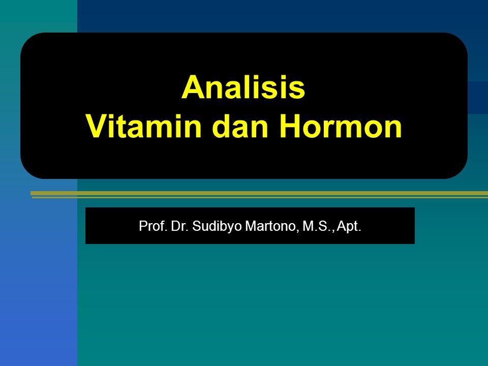 Prof. Dr. Sudibyo Martono, M.S., Apt. Analisis Vitamin dan Hormon