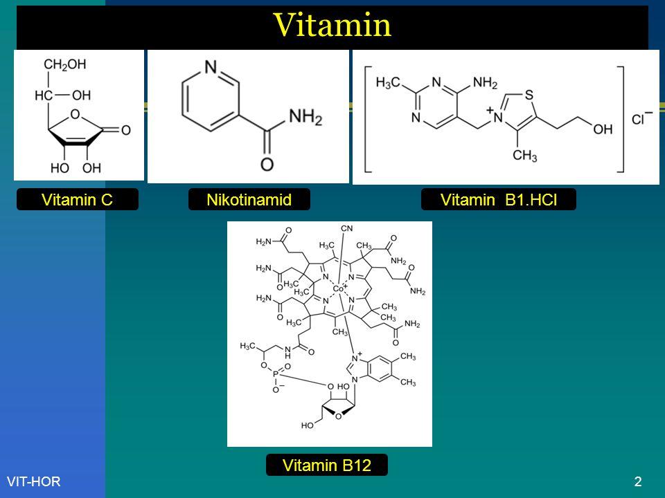 VIT-HOR Vitamin Vitamin CNikotinamidVitamin B1.HCl 2 Vitamin B12