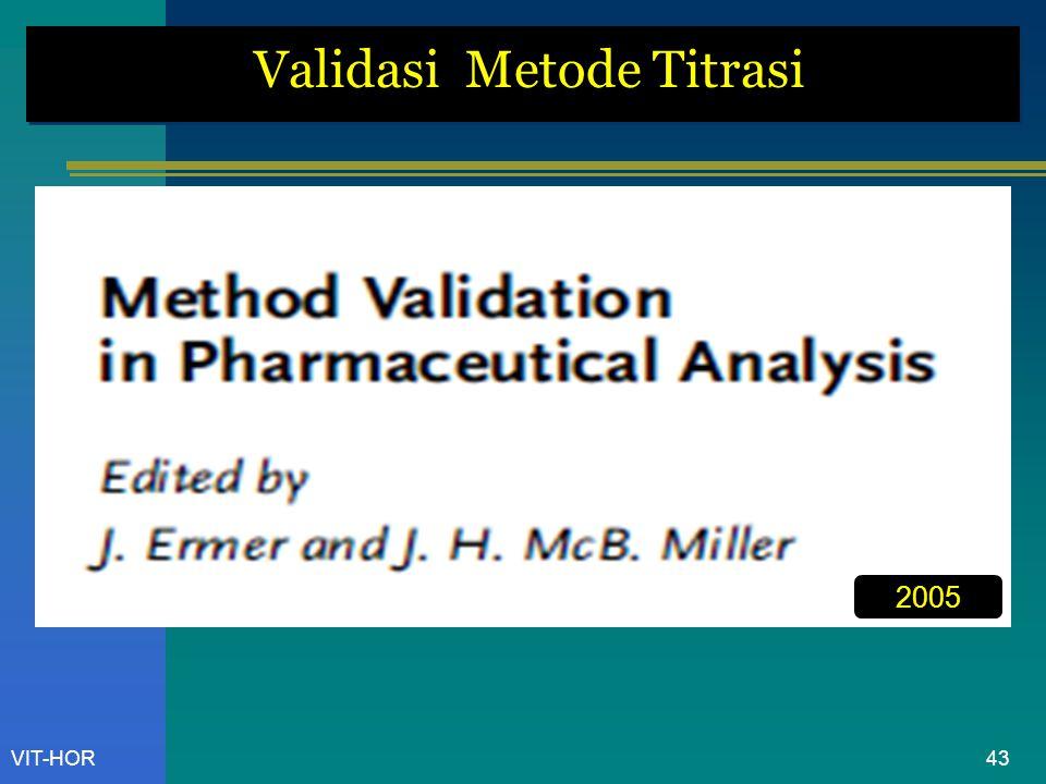 VIT-HOR Validasi Metode Titrasi 2005 43