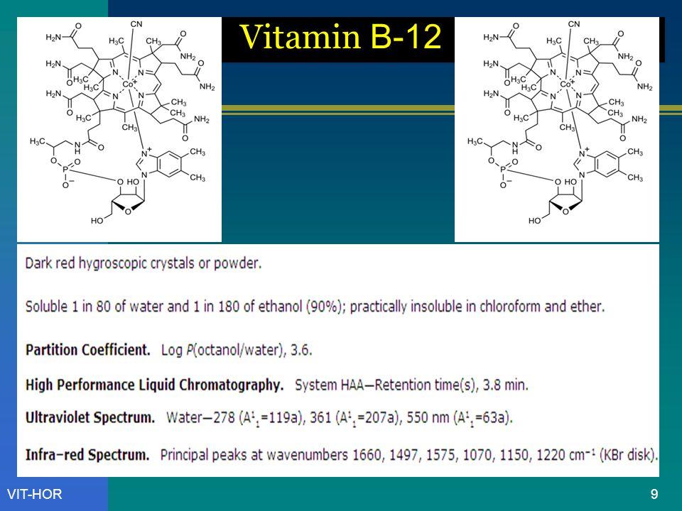 VIT-HOR Vitamin B- 12 Untuk Zat Tunggal, dapat dianalisis secara: Spektrofotometri UV atau Vis 10