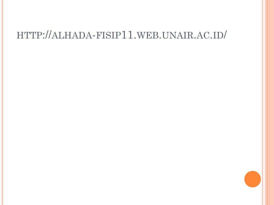 HTTP :// ALHADA - FISIP 11. WEB. UNAIR. AC. ID /
