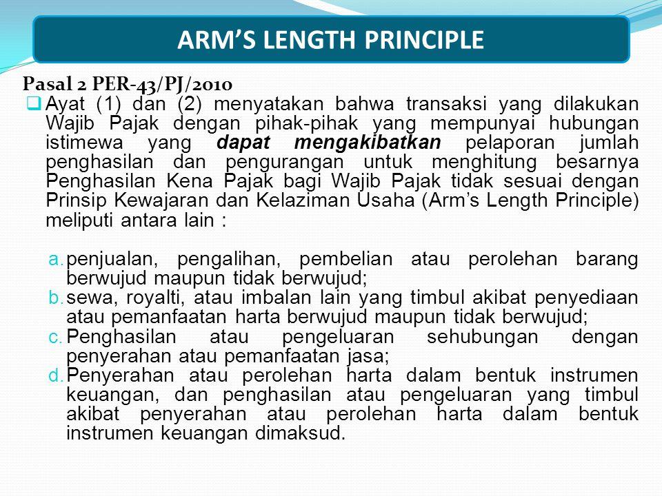 ARM'S LENGTH PRINCIPLE Penjelasan Pasal 18 ayat (3) UU PPh: Demikian pula kemungkinan terdapat penyertaan modal secara terselubung, dengan menyatakan