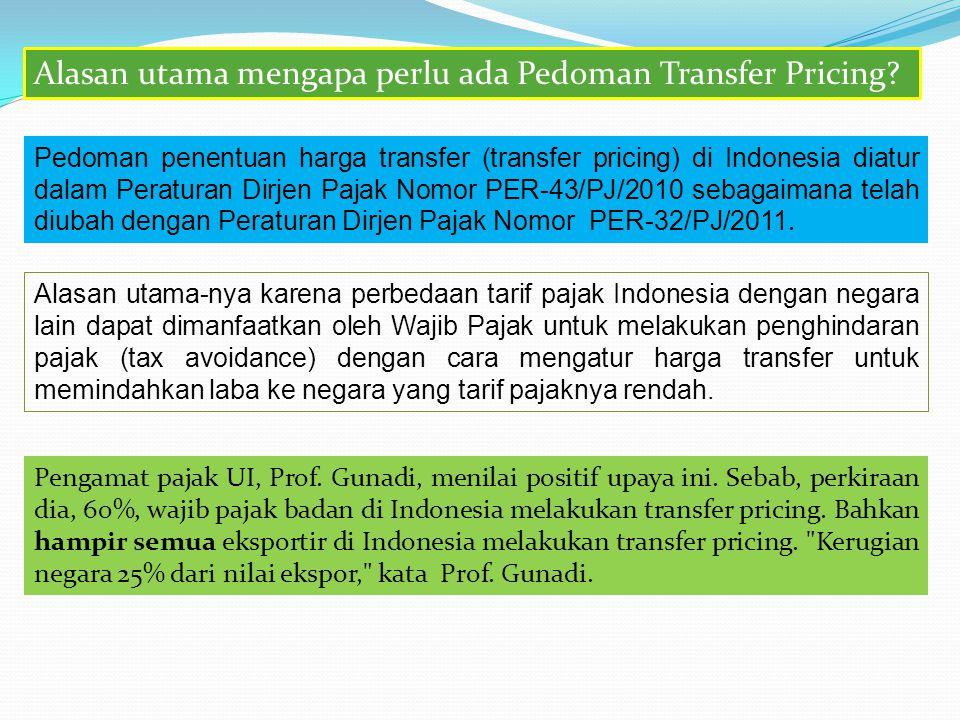 Untuk mencegah penghindaran pajak karena penentuan harga tidak wajar (non arm's length price), muncul Peraturan Dirjen Pajak No.PER- 42/PJ/2011 tangga