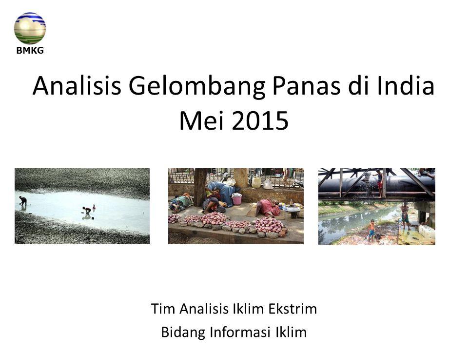 Analisis Gelombang Panas di India Mei 2015 Tim Analisis Iklim Ekstrim Bidang Informasi Iklim BMKG