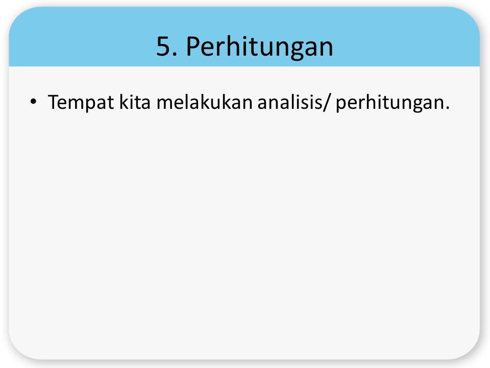 6.Keputusan dan Kesimpulan Keputusan: 1.Menolah H 0 atau 2.Tidak menolak H 0.