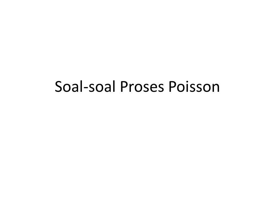 Soal-soal Proses Poisson