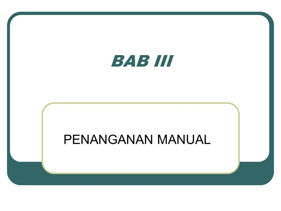 BAB III PENANGANAN MANUAL
