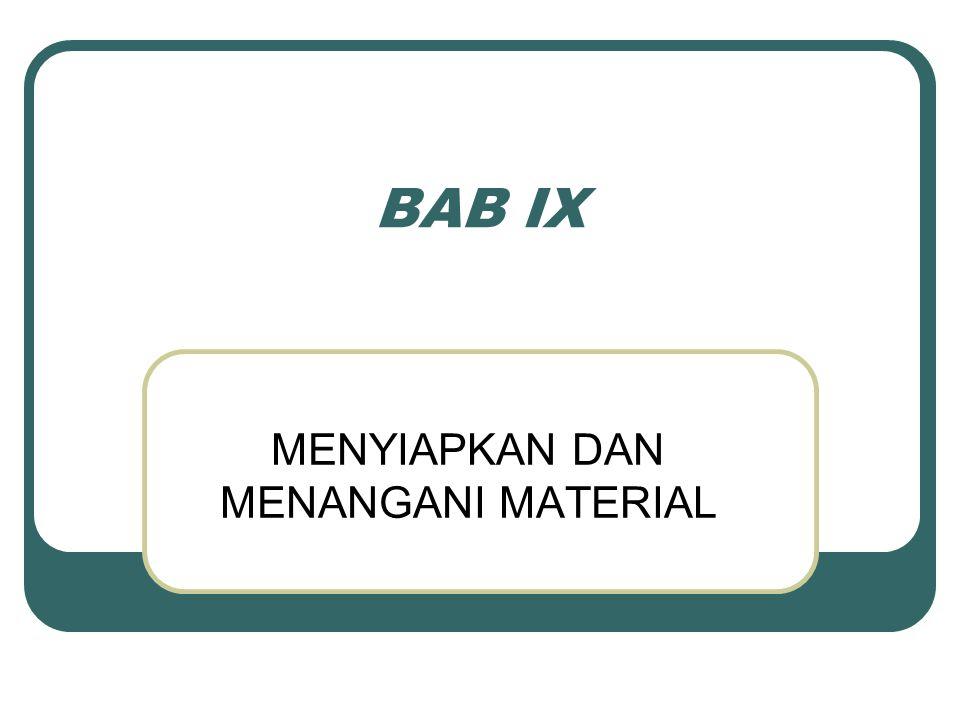 BAB IX MENYIAPKAN DAN MENANGANI MATERIAL