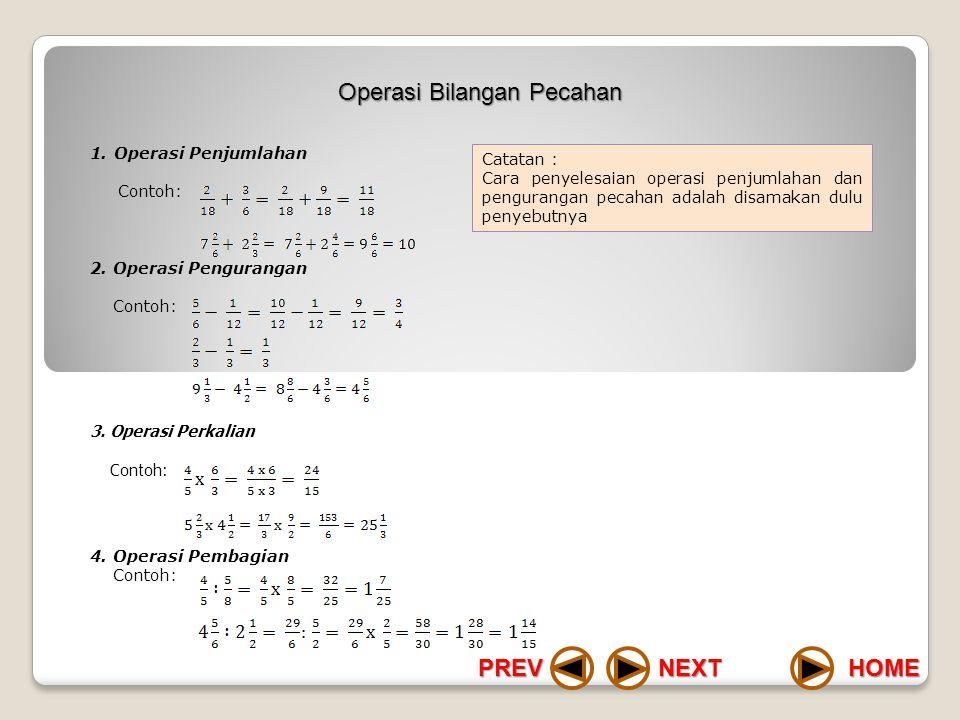 1. Operasi Penjumlahan Dimana: a, b dan c bilangan bulat. Contoh: 14 + 10 = 24 2. Operasi Pengurangan Dimana: a, b dan c bilangan bulat. Contoh: 10 –