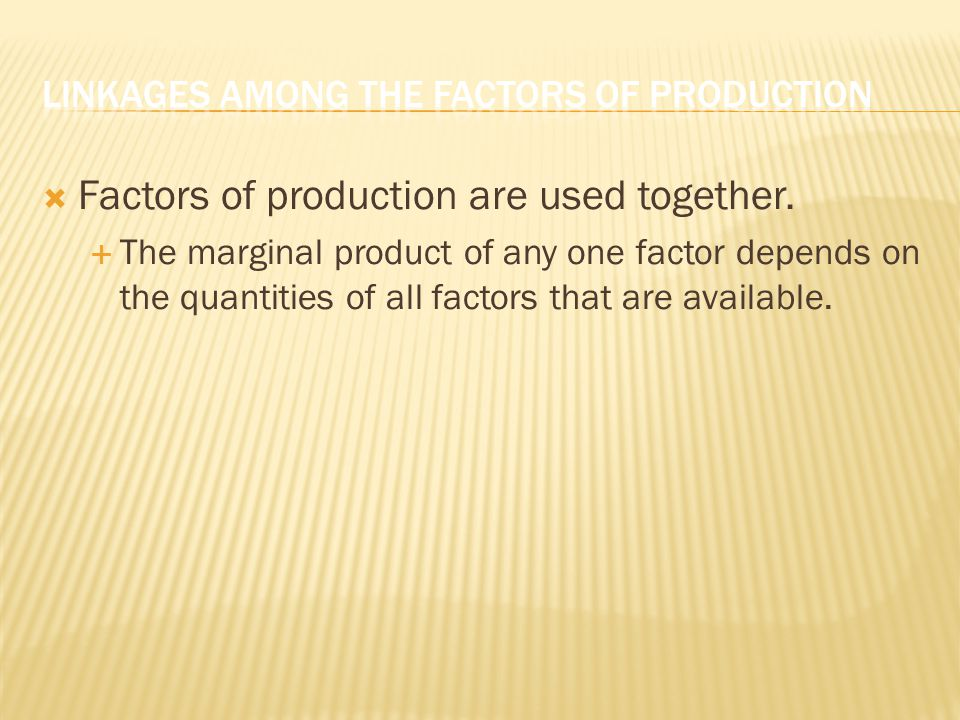  Factors of production are used together.