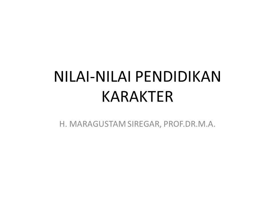 NILAI-NILAI PENDIDIKAN KARAKTER H. MARAGUSTAM SIREGAR, PROF.DR.M.A.