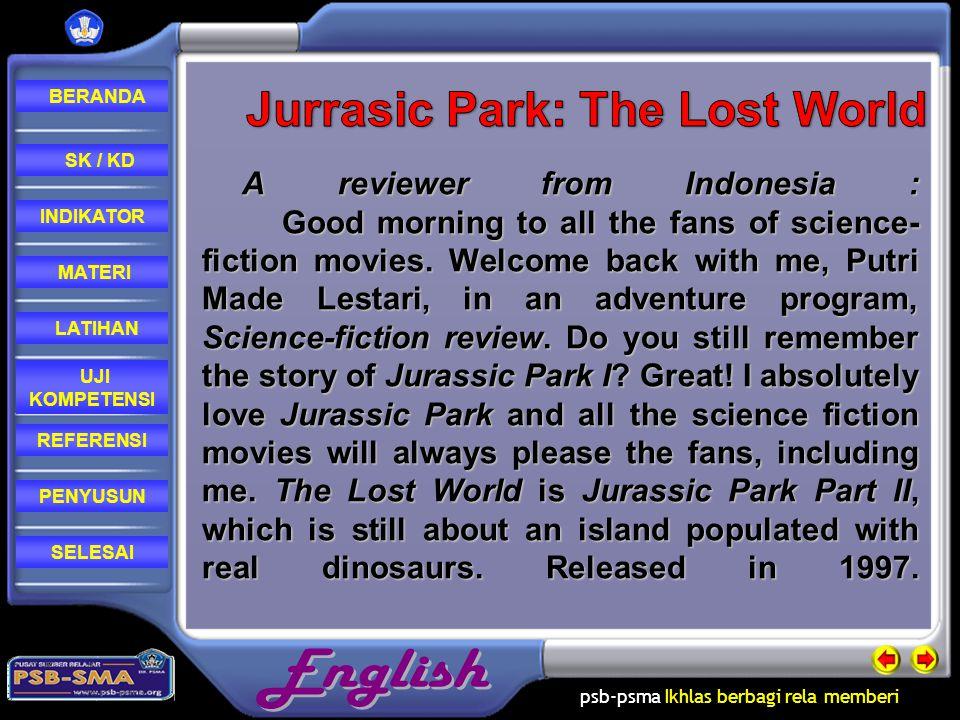 psb-psma Ikhlas berbagi rela memberi REFERENSI LATIHAN MATERI PENYUSUN INDIKATOR SK / KD UJI KOMPETENSI BERANDA SELESAI Jurassic Park The Lost world