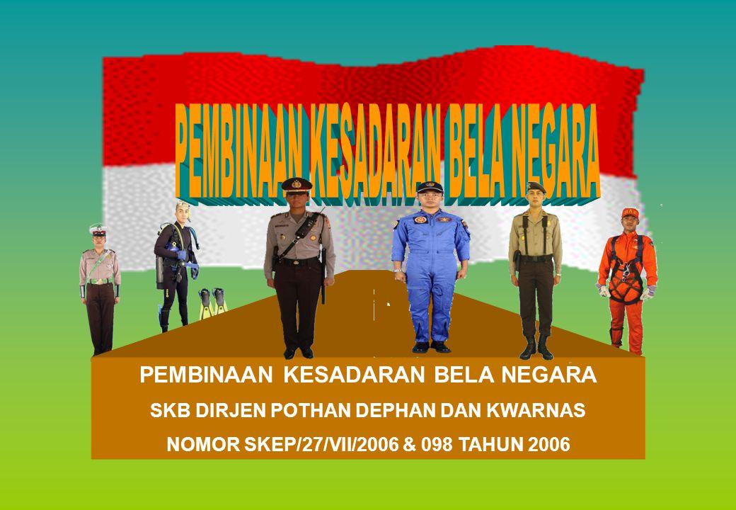 PEMBINAAN KESADARAN BELA NEGARA SKB DIRJEN POTHAN DEPHAN DAN KWARNAS NOMOR SKEP/27/VII/2006 & 098 TAHUN 2006