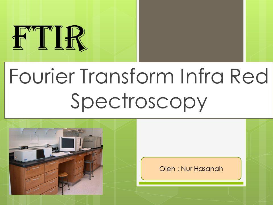  Prinsip analisis dengan FTIR  Instrumentasi  Spektra  Contoh soal