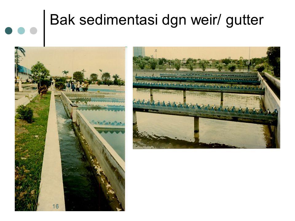 Bak sedimentasi dgn weir/ gutter 16