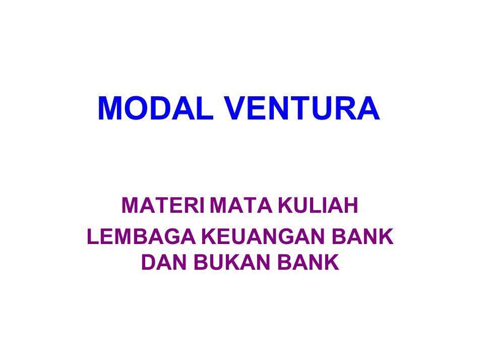 MODAL VENTURA MATERI MATA KULIAH LEMBAGA KEUANGAN BANK DAN BUKAN BANK