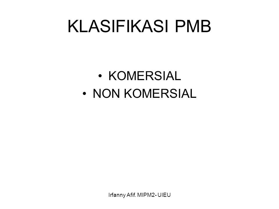 Irfanny Afif. MIPM2- UIEU KLASIFIKASI PMB KOMERSIAL NON KOMERSIAL