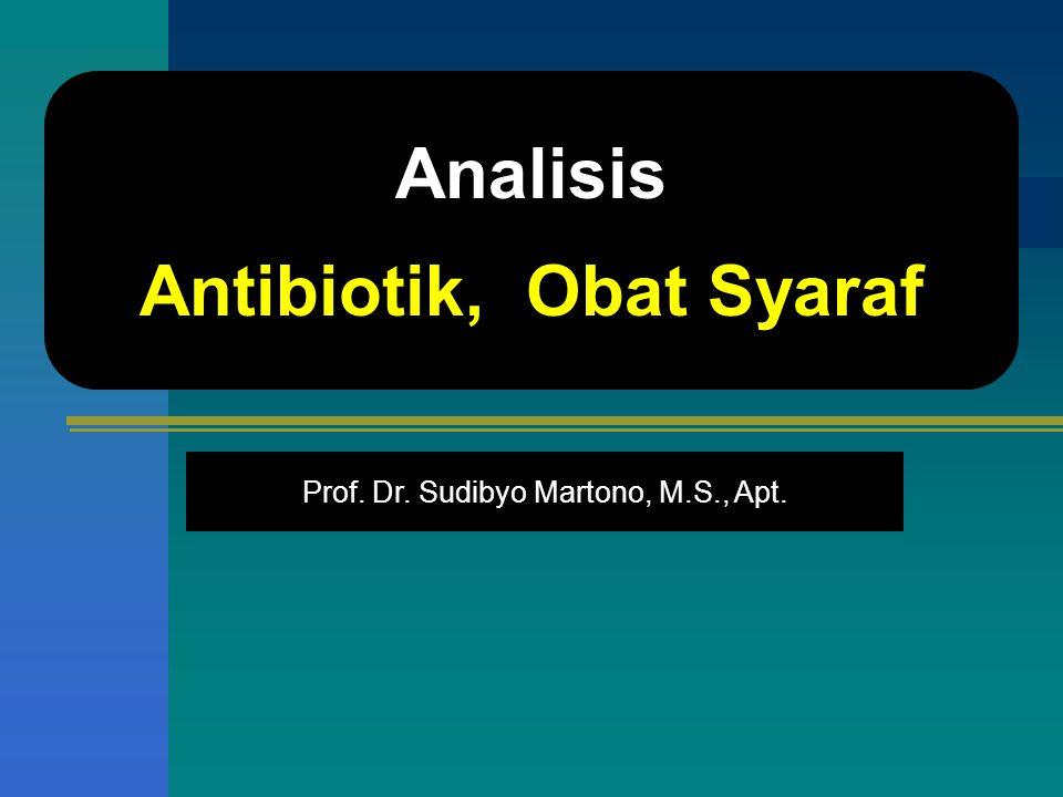 Prof. Dr. Sudibyo Martono, M.S., Apt. Analisis Antibiotik, Obat Syaraf