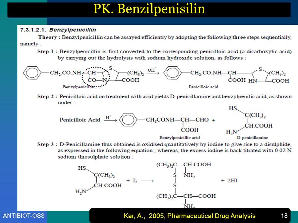 ANTIBIOT-OSS PK. Benzilpenisilin Kar, A., 2005, Pharmaceutical Drug Analysis 18