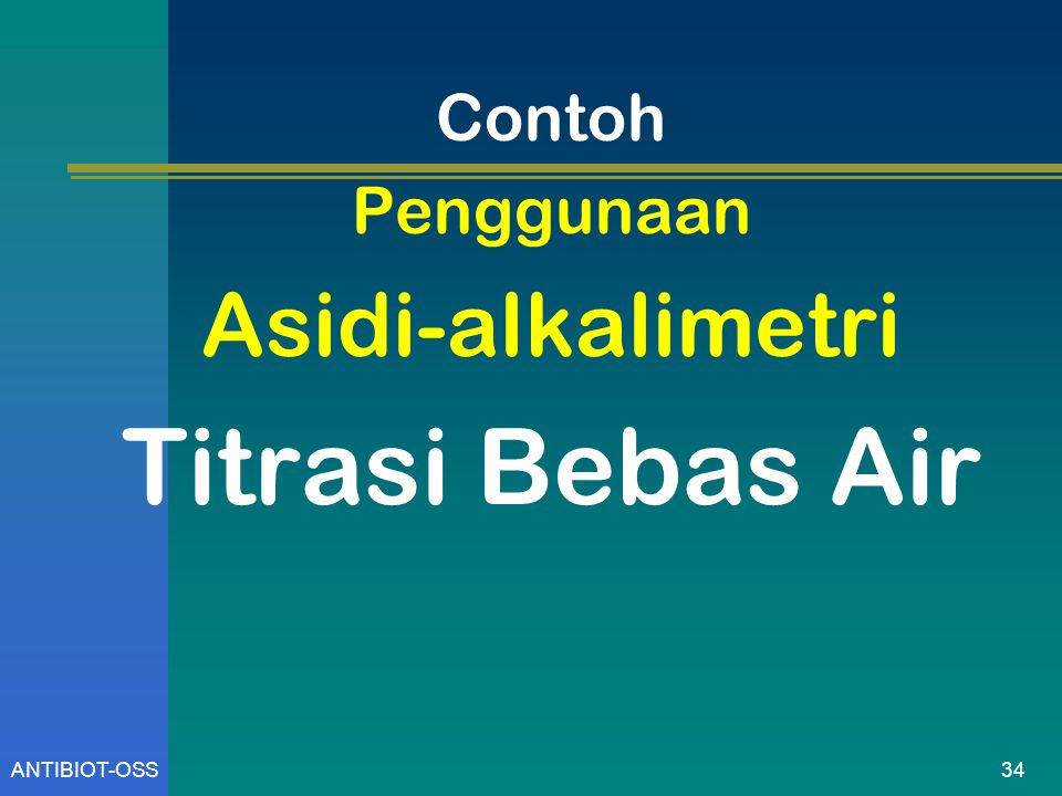 34ANTIBIOT-OSS Contoh Penggunaan Asidi-alkalimetri Titrasi Bebas Air