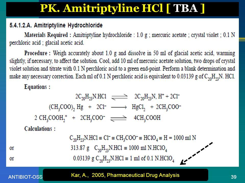 39ANTIBIOT-OSS PK. Amitriptyline HCl [ TBA ] Kar, A., 2005, Pharmaceutical Drug Analysis