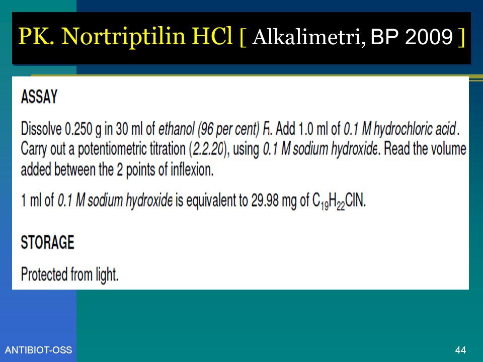 ANTIBIOT-OSS PK. Nortriptilin HCl [ Alkalimetri, BP 2009 ] 44
