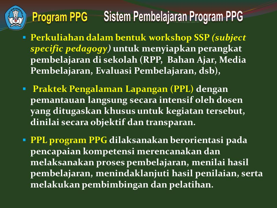  Perkuliahan dalam bentuk workshop SSP (subject specific pedagogy) untuk menyiapkan perangkat pembelajaran di sekolah (RPP, Bahan Ajar, Media Pembela