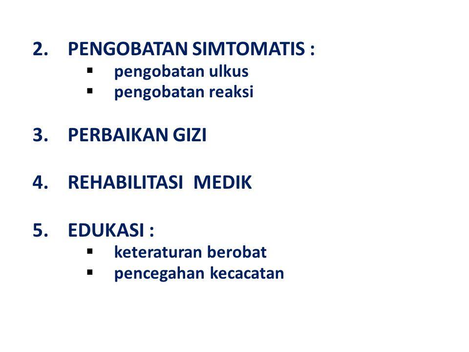 2.PENGOBATAN SIMTOMATIS :  pengobatan ulkus  pengobatan reaksi 3.