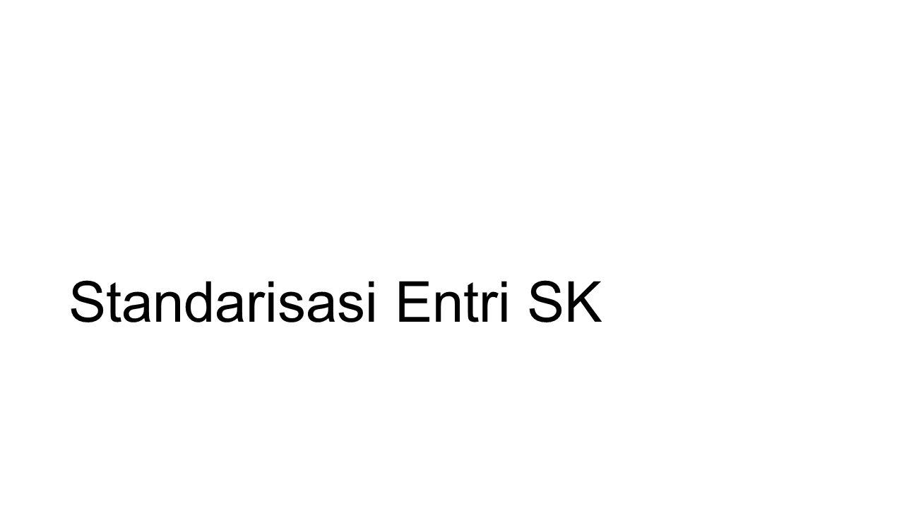 Standarisasi Entri SK