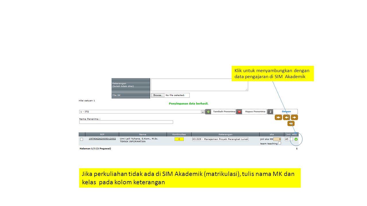 Klik untuk menyambungkan dengan data pengajaran di SIM Akademik Jika perkuliahan tidak ada di SIM Akademik (matrikulasi), tulis nama MK dan kelas pada