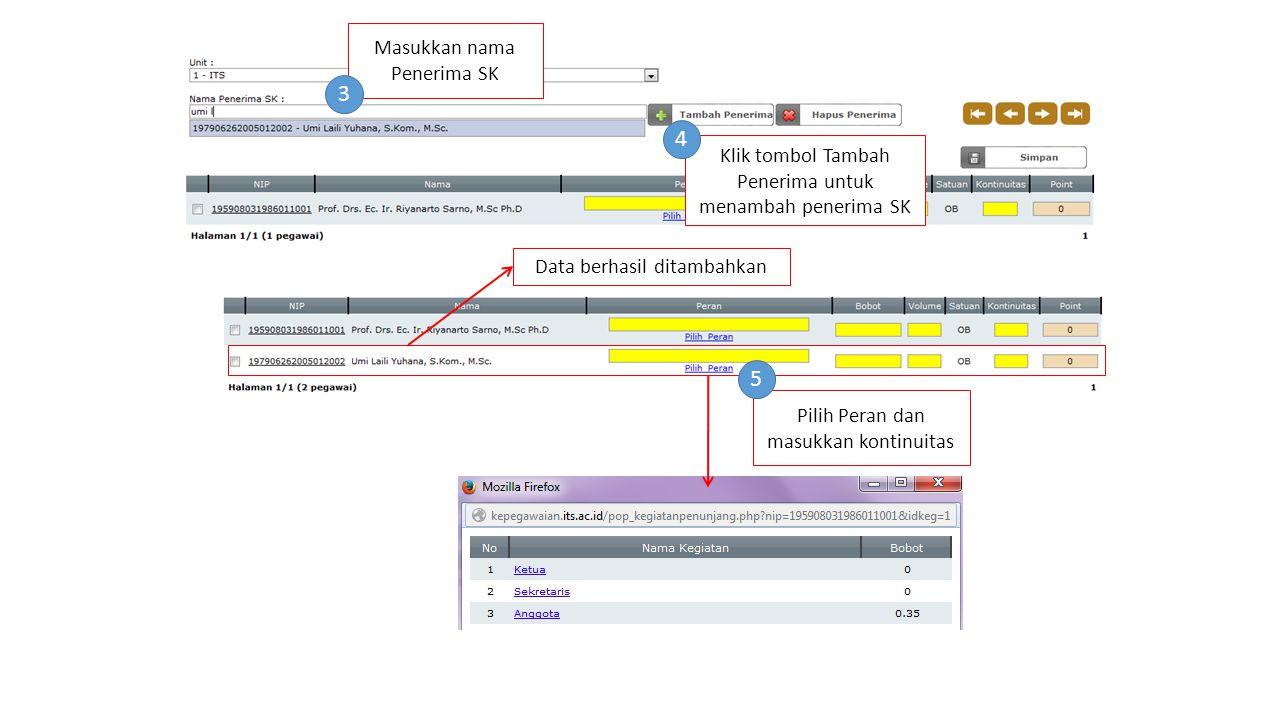 Data berhasil ditambahkan Masukkan nama Penerima SK 3 Klik tombol Tambah Penerima untuk menambah penerima SK 4 Pilih Peran dan masukkan kontinuitas 5