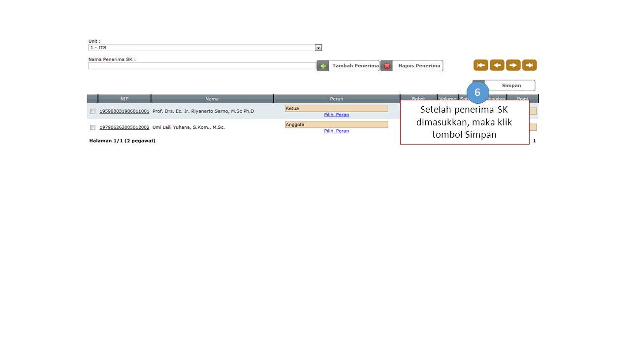 Setelah penerima SK dimasukkan, maka klik tombol Simpan 6